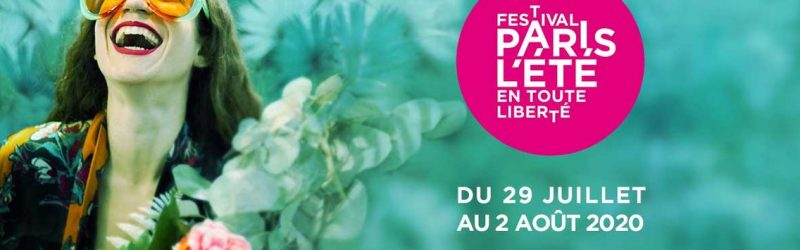 Que faire à Paris cet été 2020 festival maintenu